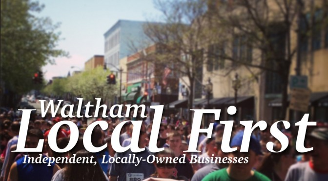 Waltham Local First is a network of independent, locally-owned businesses